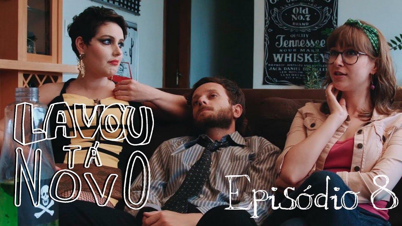 """Lavou, Tá Novo – Episódio 08: """"Não ele…"""""""