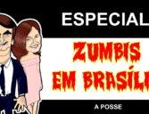 ZUMBIS EM BRASÍLIA – A POSSE