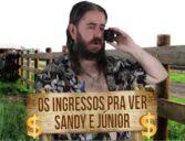 HUmor: Ingressos pra ver Sandy e Júnior